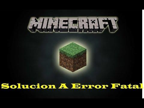 Como Solucionar Problema de Minecraft - Error Fatal Corrija Y Vuelva A Intentarlo
