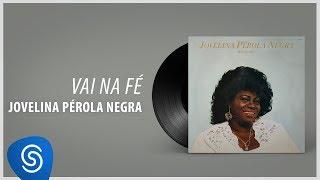álbum completo jovelina pérola negra vou na fé
