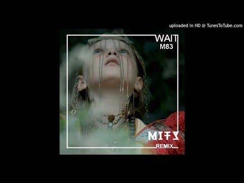 m83-wait-mits-radio-mix-mits-music