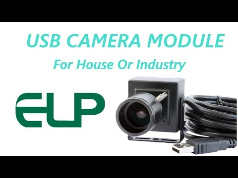 USB CAMERA MODULE For House Or Industry-Product Review-ELP