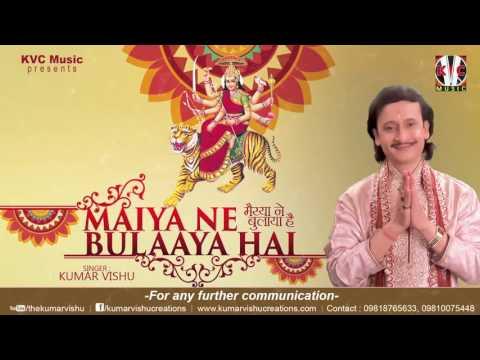 Maiya Ne Bulaaya Hai | Song | Kumar Vishu