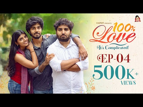 100% Love - Episode 04 || Telugu Web Series || CAPDT
