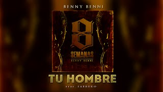Benny Benni - Tu Hombre ft. Farruko
