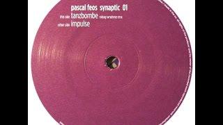 Pascal FEOS - Tanzbombe ( Robag Wruhme Mix )