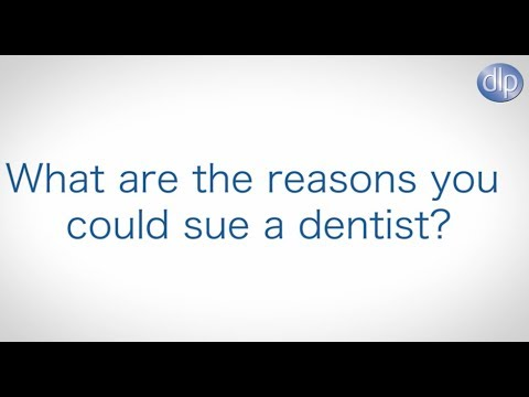 What are the reasons you could sue a dentist?