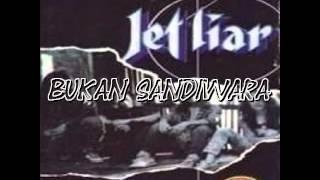 Jet liar - Bukan sandiwara