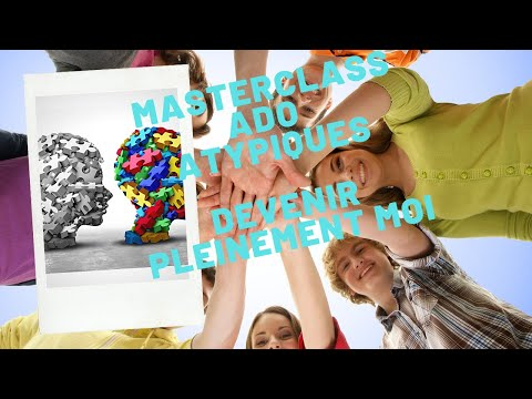 Masterclass Pour Ado Atypiques Et Hypersensibles Devenir Pleinement Moi