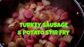 Turkey Sausage & Potato Stir Fry