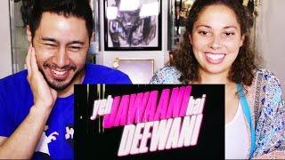 YJHD trailer reaction Ranbir Kapoor & Deepika Padukone