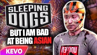 Sleeping dogs but I am bad at being Asian