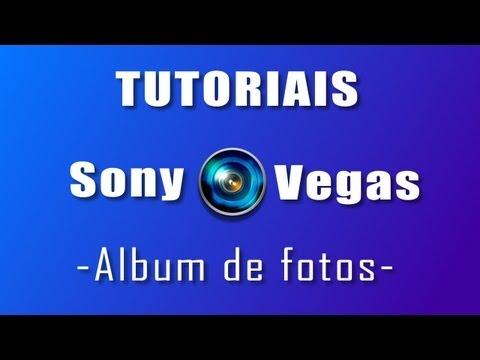 Tutorial Sony vegas - Como fazer um album de fotos