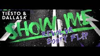 Tiësto & DallasK - Show Me (Revolvr Booty Flip) [Free DL]