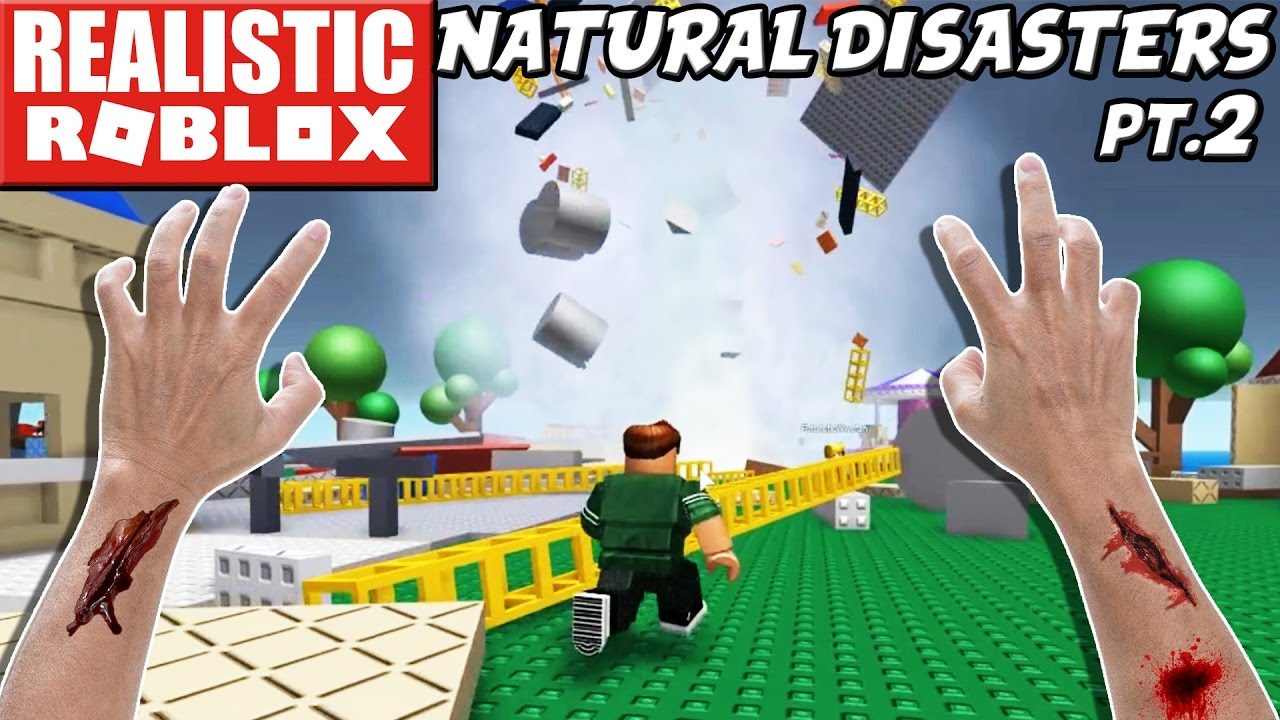 Realistic Roblox Survive The Roblox Disaster Pt 2 Surviving A