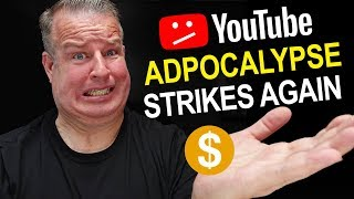 YouTube Adpocalypse Strikes Again!  What it Means for YouTubers