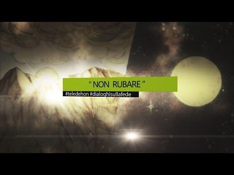 """DIALOGHI SULLA FEDE - """"NON RUBARE"""""""