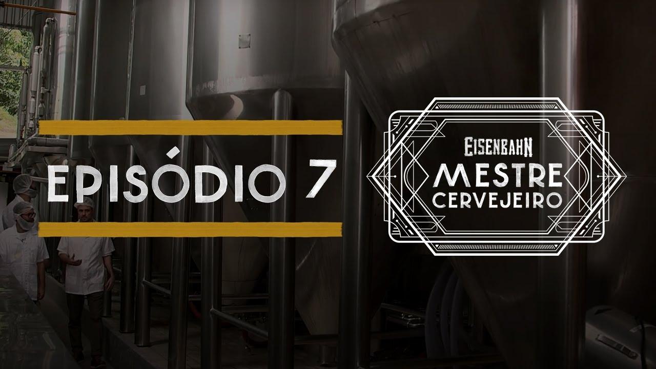 Eisenbahn Mestre Cervejeiro 2017 | Episódio 7