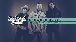 Badland Sons Crowded House