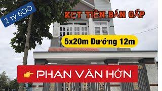 [Kẹt tiền bán gấp] Nhà sổ hồng riêng✅ 2019 5x20m đường 12m Phan Văn Hớn