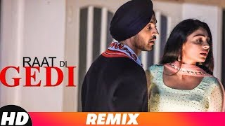 Raat Di Gedi (Party Mix) | Diljit Dosanjh | Neeru Bajwa | Dj Dackton | Remix Songs 2018