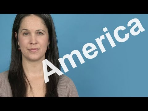 How to Pronounce America -- American English