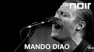 Mando Diao - One Last Fire (live bei TV Noir)