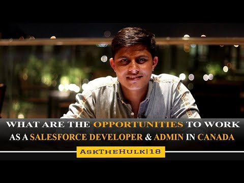 What Are The Opportunities In Canada For Salesforce Developer & Admin ? | Ask The Hulk | Episode 18