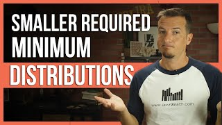 Smaller required minimum distributions?