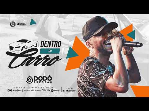 Dentro do Carro - Dodô Pressão  ( Audio Oficial )
