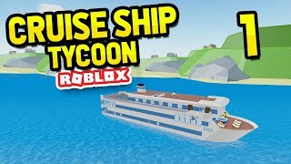 BUILDING MY OWN SHIP - Roblox Cruise Ship Tycoon #1