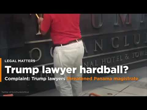 Complaint Claims Trump Lawyers Threatened Panama Magistrate