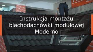 Instrukcja montażu Blachodachówki Modułowej Moderno firmy Hanbud