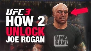 How 2 Unlock JOE ROGAN in EA Sports UFC 3