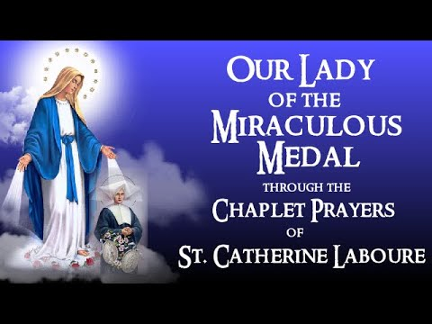 OUR LADY OF THE MIRACULOUS MEDAL THROUGH THE CHAPLET PRAYERS OF SAINT CATHERINE LABOURE