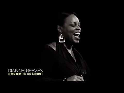 Dianne Reeves, Down Here on the Ground