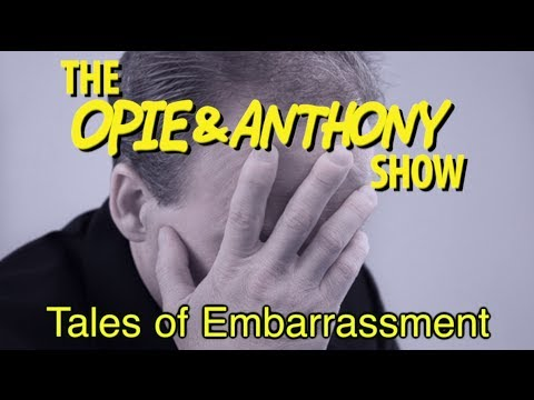Opie & Anthony: Tales of Embarrassment (11/28/07)