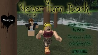 Nunca Turn Back ~ um filme ROBLOX