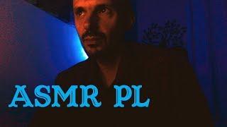 ASMR po polsku dla tych którzy nie śpią jeszcze :)