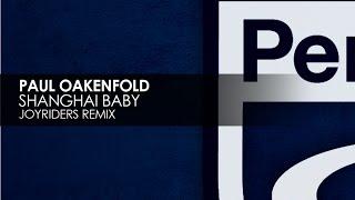 Paul Oakenfold - Shanghai Baby (Joyriders Remix)