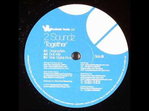 2 Soundz - Together (Shik Stylko Rmx)