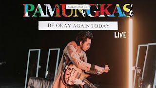 Pamungkas - Be Okay Again Today LIVE