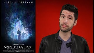 Annihilation - Movie Review