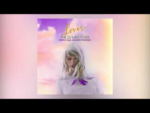 Taylor Swift Ft. Shawn Mendes Lover The Dj Mike D Mix