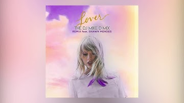 """Taylor Swift ft. Shawn Mendes """"Lover"""" The Dj Mike D Mix"""