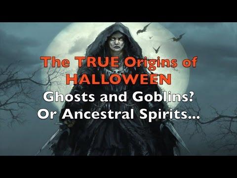 True Origins of HALLOWEEN - Ghosts and Demons or Ancestor Worship?