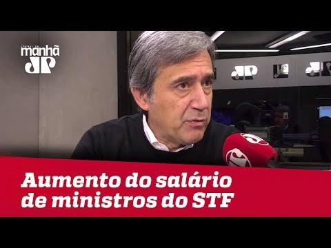É preocupante o aumento do salário de ministros do STF | Marco Antonio Villa