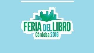 en vivo feria del libro crdoba 2016 argentina 24 09