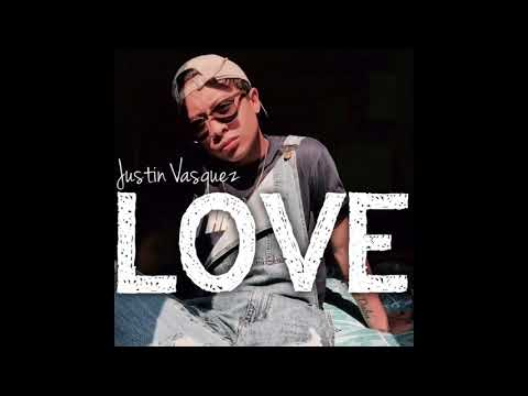 Love by Justin Vasquez (Official Audio)