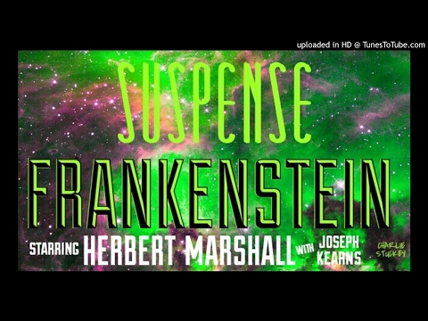 "Mary Shelley's ""Frankenstein"" • Horror Classic by SUSPENSE •  [Remastered Audio] • HERBERT MARSHALL"