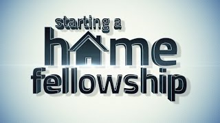 Starting a Home Fellowship - 119 Ministries
