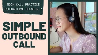 MOCK CALL PRACTICE: Simple Outbound Call | Interactive Session 7
